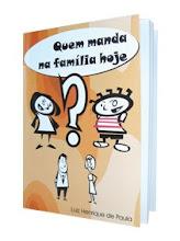 Livro Quem Manda na Família Hoje