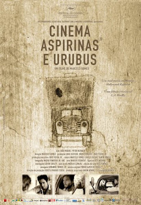 Cinema, aspirinas e urubus (2005) Direção: Marcelo Gomes