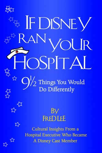Lean Thinking In Healthcare Book If Disney Ran Your Hospital