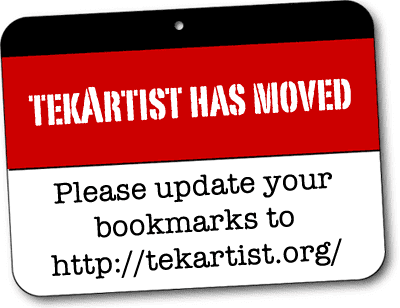 tekArtist has moved. Please update your bookmarks to http://tekartist.org