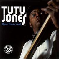 Tutu JONES - Blue Texas Soul