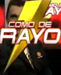 Especial COMO DE RAYO en video...