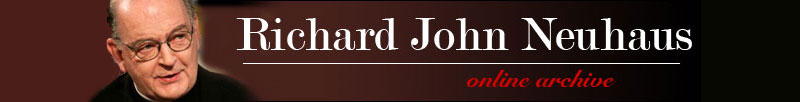 Father Richard John Neuhaus - Online Archive