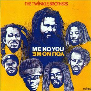 Là maintenant tout de suite en ce moment même, j'écoute ça ! - Page 3 Twinkle+Brothers+-+Me+No+You+(1981)