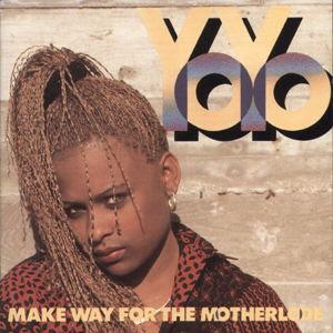 Yo-Yo - Make Way For The Motherlode (1991)[INFO]
