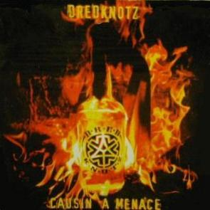 Dredknotz - Causin A Menace / Tha Anthem