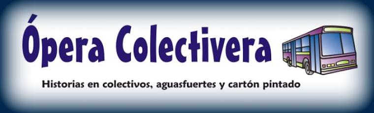 Ópera Colectivera - Historias en colectivos, aguasfuertes y cartón pintado