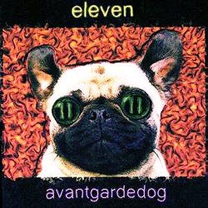 Qu'écoutez-vous en ce moment ? - Page 39 Eleven+-+Avantgardedog+2000
