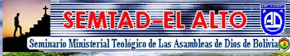 SEMTAD - SEMINARIO MINISTERIAL TEOLOGICO - EL ALTO