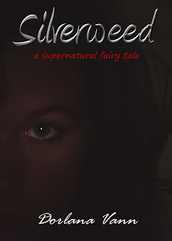 Silverweed: a supernatural fairy tale by Dorlana Vann