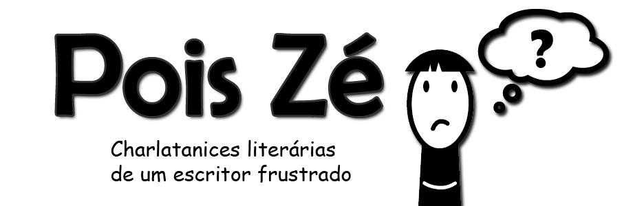 Pois Zé