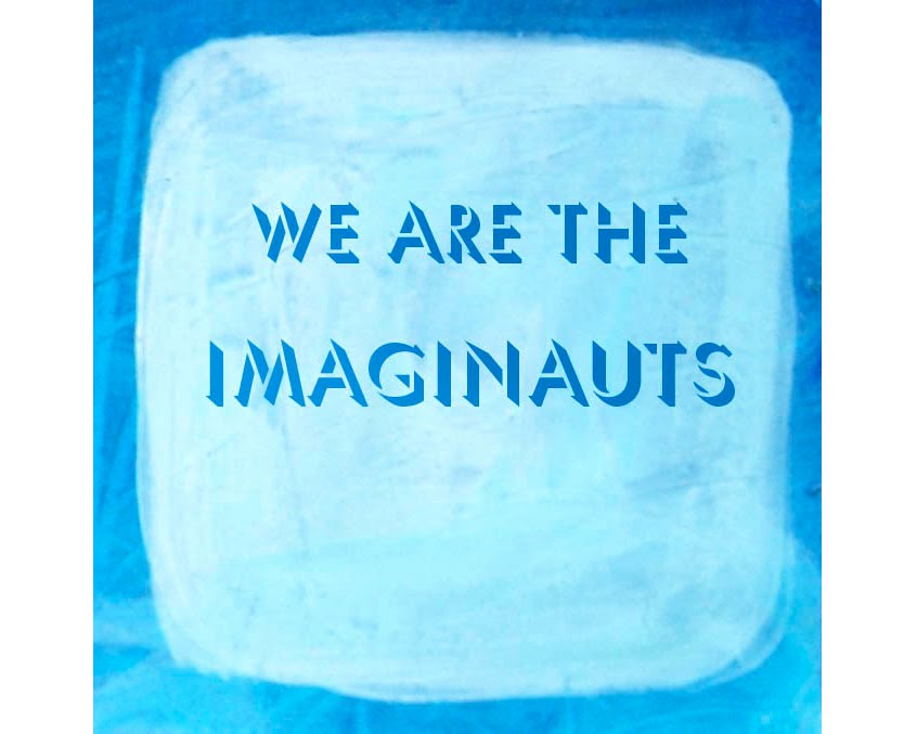 WE ARE THE IMAGINAUTS