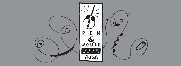 Pen & Mouse Club House Artists
