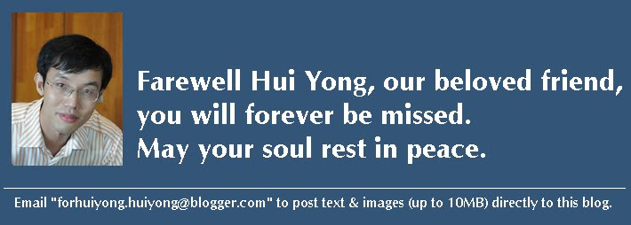 Farewell Hui Yong, our beloved friend!