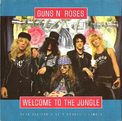 Guns N Roses. welcome to the jungle single cover. Welcome to