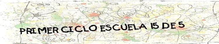 PRIMER CICLO ESCUELA 15 DE 5
