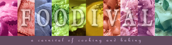 Foodival - The Carnival of Cooking and Baking
