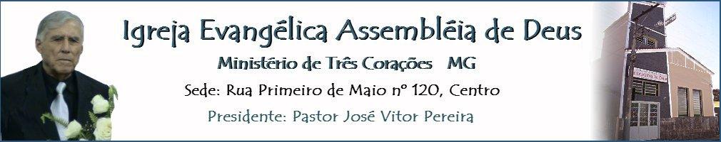 Igreja Evangélica Assembléia de Deus - Ministério de Três Coralções MG