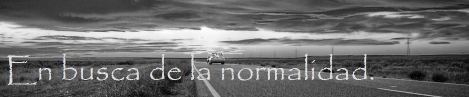 En busca de la normalidad
