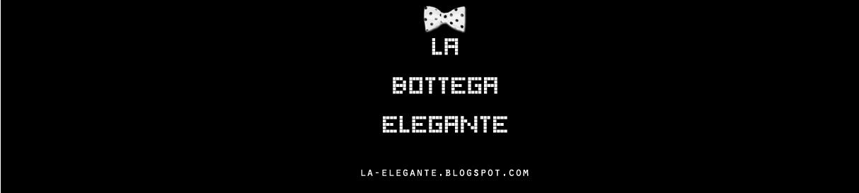 La Bottega Elegante.