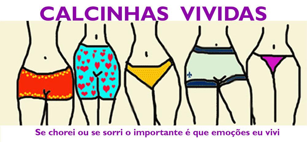 CALCINHAS VIVIDAS