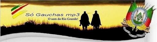 SÓ MUSICAS GAUCHAS