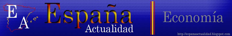Economía::España Actualidad