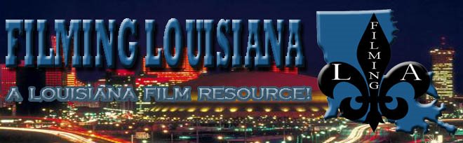 FILMING LOUISIANA