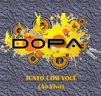 Banda DOPA - Junto Com Voc - Ao Vivo