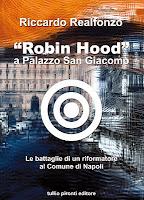 Robin Hood a Palazzo San Giacomo. Il libro e la rassegna stampa principale