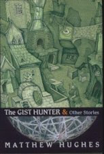 The Gist Hunter by Matthew Hughes