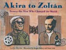 Akira to Zoltan: 26 Men Who Changed the World