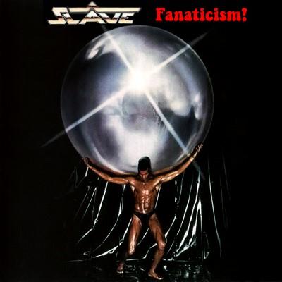 Slave Fanaticism
