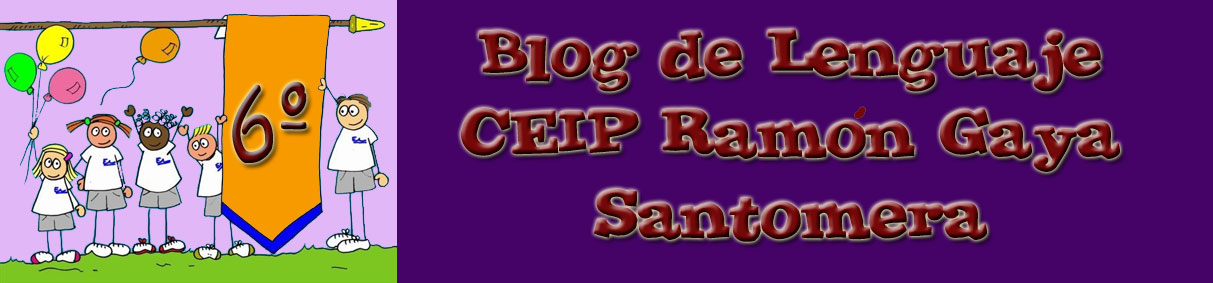 CEIP RAMÓN GAYA 6º DE PRIMARIA LENGUAJE