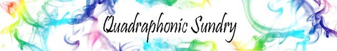 Quadraphonic Sundry