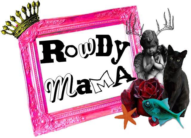 Rowdy Mama