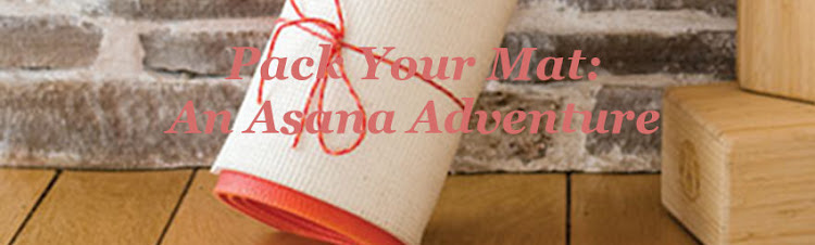 Pack Your Mat: An Asana Adventure