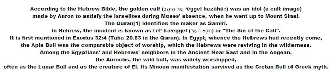 The biblical golden calf was made by Aaron to satisfy the Israelites during Moses' absence