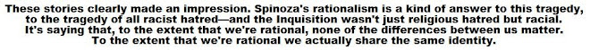 Spinoza was intent on disproving any sense of chosen people three centuries before the Holocaust.
