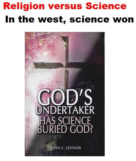 In the west, science won