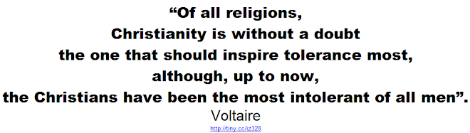 Voltaire - the Christians have been the most intolerant