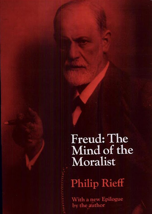 Freud, the mind of the moralist By Philip Rieff