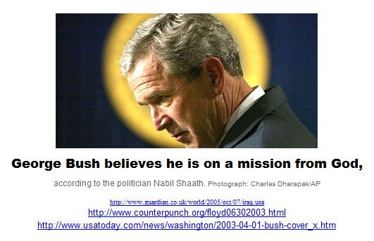 George Bush believes he is on a mission from God