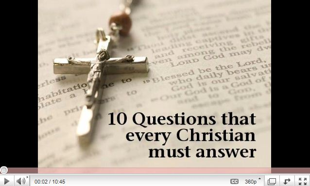 10 questions that every intelligent Christian must answer