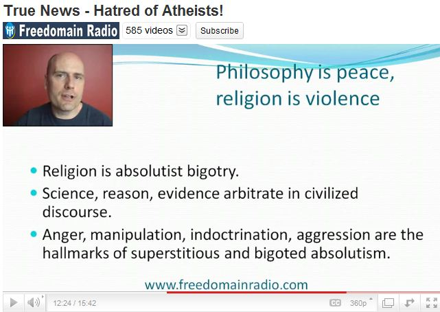 True News - Hatred of Atheists - Philosophy is peace, religion violence