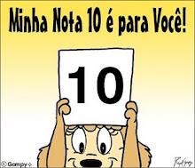 Minha nota 10 é pra você.