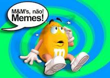 M&M's não! Memes!
