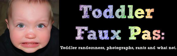 Toddler Faux Pas