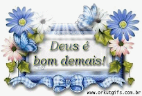 Deus  bom demais!