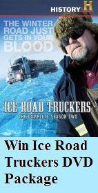 Click Here to Win Ice Road Truckers